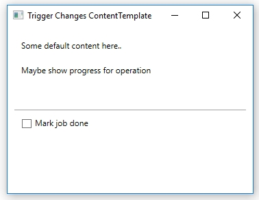 Contenttemplate 2000 things you should know about wpf heres how the application looks in the two states note that we can toggle between the two states using the checkbox maxwellsz